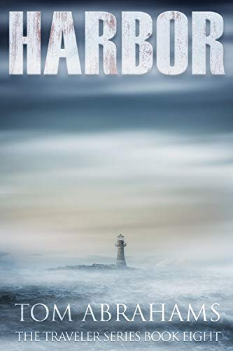 Harbor: A Post Apocalyptic/Dystopian Adventure (The Traveler Book 8) by [Tom Abrahams]