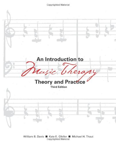 An Introduction to Music Therapy: Theory and Practice,...