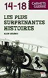 Les plus surprenantes histoires de 14-18 par Leclercq