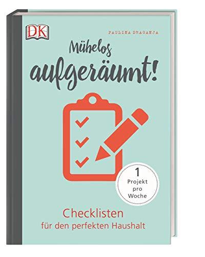 Mühelos aufgeräumt!: Checklisten für den perfekten Haushalt. 1 Projekt pro Woche