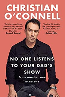 Christian O'Connell: No One Listens To Your Dad's Show