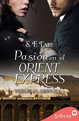 Pasión en Orient Express de S. F. Tale