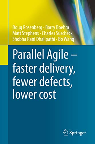 Parallel Agile – faster delivery, fewer defects, lower cost (English Edition)