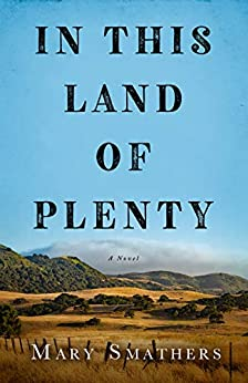In This Land of Plenty by [Mary Smathers]