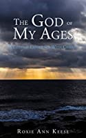 The God of My Ages: A Lifetime Experience With Christ