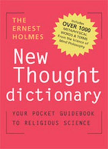 ERNEST HOLMES NEW THOUGHT DICTIONARY, THE by ERNEST HOLMES (August 01,2003)