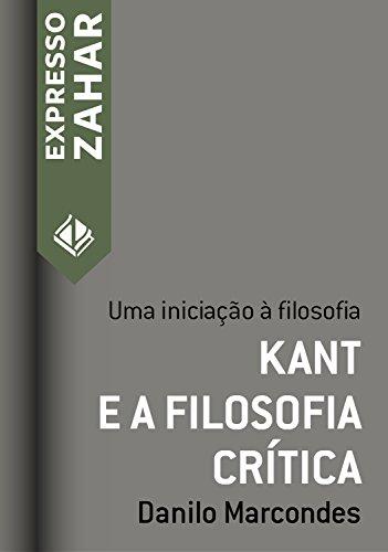 Kant e a filosofia crítica: Uma iniciação à filosofia (Expresso Zahar)