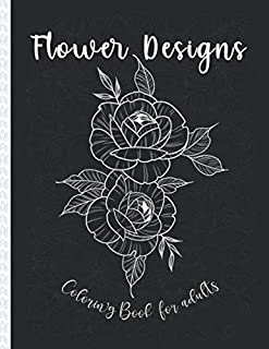 Flower Designs: : An Adult Coloring Book for Stress-Relief, Relaxation, Meditation and Creativity (Jenean Morrison Adult C...