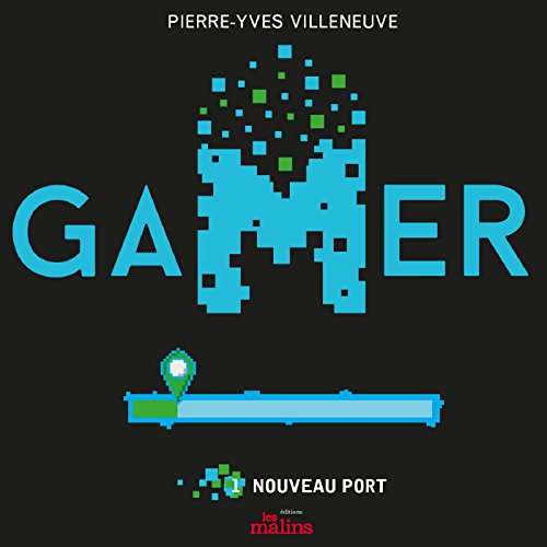 Gamer: Nouveau Port [Gamer: New Port] audiobook cover art