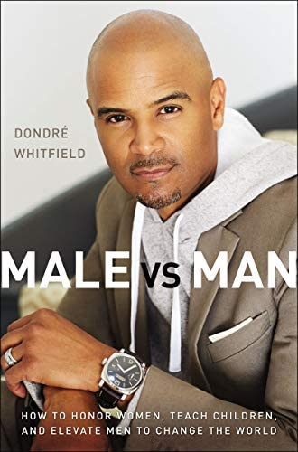 Male vs Man How to Honor Women Teach Children and Elevate Men to Change the World product image