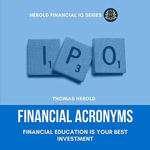 Financial Acronyms: Financial Education Is Your Best Investment audiobook cover art