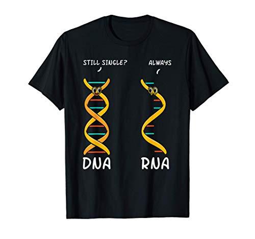 Still Single DNA Always RNA Science Major Biologist Gift T-Shirt