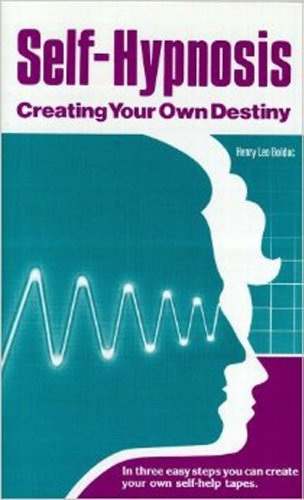 Self-Hypnosis: Creating Your Own Destiny