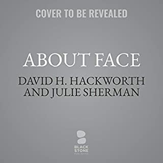 About Face                   Auteur(s):                                                                                                                                 Colonel David H. Hackworth US Army Ret.,                                                                                        Julie Sherman                               Narrateur(s):                                                                                                                                 John Pruden                      Durée: 45 h     Pas de évaluations     Au global 0,0