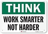 Smartsign U7-1350-RA_10X7'Think Work Smarter NOT Harder' Reflective Recycled Aluminum Sign, 10' x 7'