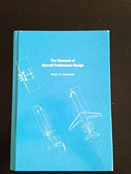 Hardcover The Elements of Aircraft Preliminary Design Book