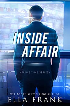 Inside Affair (Prime Time Series Book 1) by [Ella Frank]