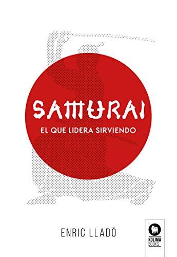Samurai: El que lidera sirviendo