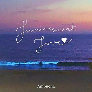 Luminescent Love