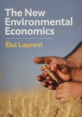 Compare Textbook Prices for The New Environmental Economics: Sustainability and Justice 1 Edition ISBN 9781509533817 by Laurent, Eloi