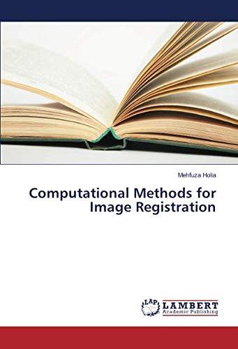 Computational Methods for Image Registration