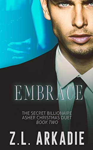 Embrace: The Secret Billionaire Asher Christmas Duet, Two (The Dark Christmases, Band 9)