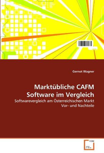 Marktübliche CAFM Software im Vergleich: Softwarevergleich am Österreichischen Markt Vor- und Nachteile