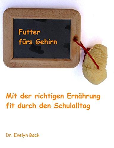 Futter fürs Gehirn: Mit der richtigen Ernährung fit durch den Schulalltag (ess cetera Manuskriptenreihe
