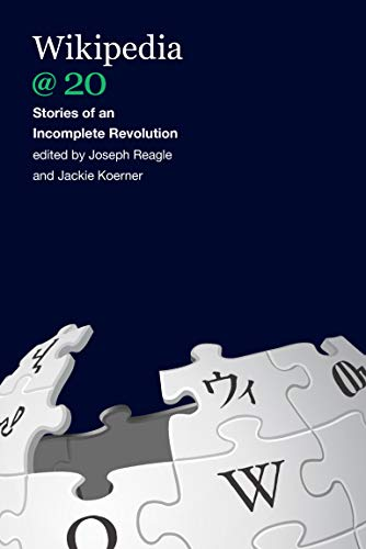 Wikipedia @ 20: Stories of an Incomplete Revolution