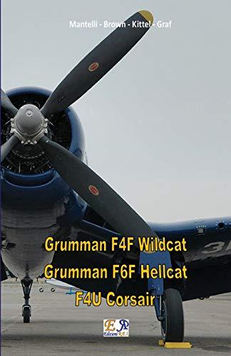 Grumman F4F Wildcat - Grumman F6F Hellcat - F4U Corsair