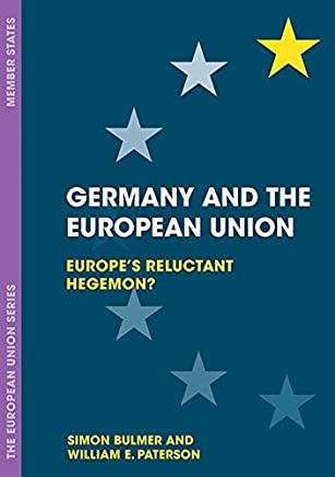 Germany and the European Union: Europes Reluctant Hegemon?