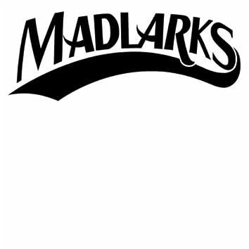 Madlarks