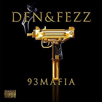 Den&Fezz 93Mafia