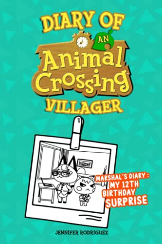 Diary Of An Animal Crossing Villager: With This Item, You Can Come Into The World Of The Animal Crossing Villager And Discover More Interesting Things.