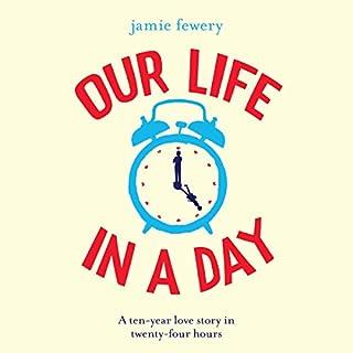 Our Life in a Day                   De :                                                                                                                                 Jamie Fewery                               Lu par :                                                                                                                                 Joe Jameson                      Durée : 7 h et 14 min     Pas de notations     Global 0,0