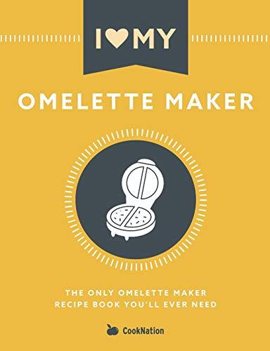 I Love My Omelette Maker: The Only Omelette...