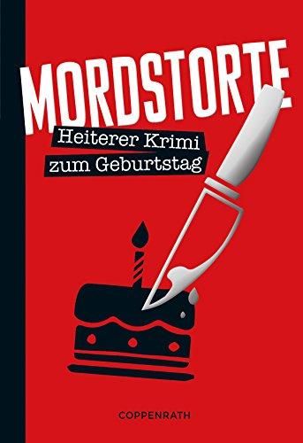 Mordstorte: Heiterer Krimi zum Geburtstag (Heitere Krimis)