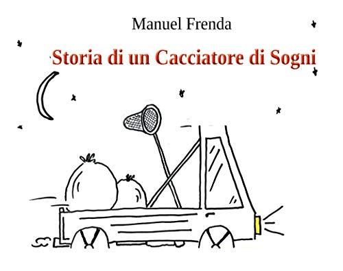 Storia di un Cacciatore di Sogni (Italian Edition)