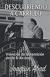 DESCUBRIENDO A CARRILLO: Vivencias de la transición desde El Alcázar