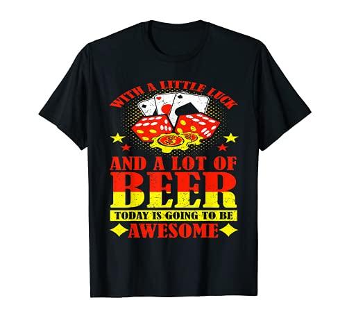 Con un poco de suerte y mucha cerveza hoy Camiseta