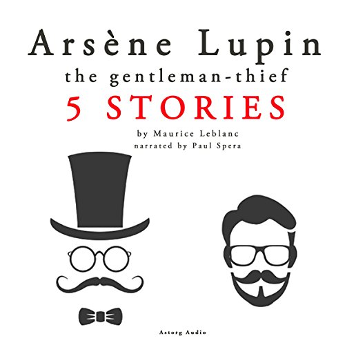 Arsène Lupin, the Gentleman-Thief. 5 Stories cover art
