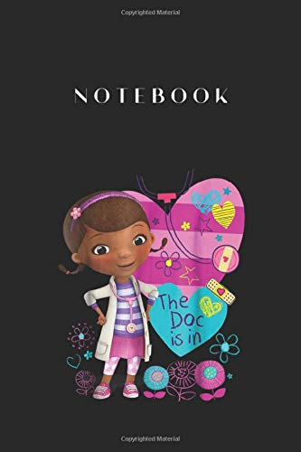 Notebook: Disney Doc Mcstuffins The Dog Is In Lined Notebook - 115 Pages White Paper Journal Notebook with Black Cover Medium Size 6in x 9in for Kids or Men and Women Doctor