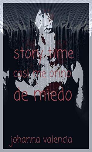 Story time : Casi me orino de miedo