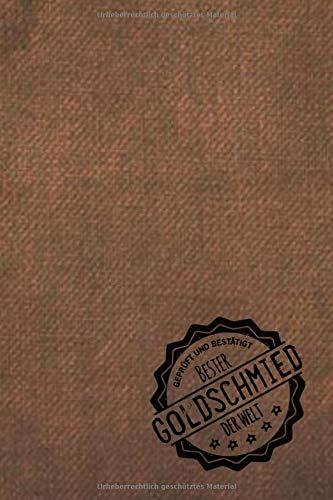 Geprüft und Bestätigt bester Goldschmied der Welt: Notizbuch inkl. To Do Liste | Das perfekte Geschenkbuch für Männer, die Gold schmieden | Geschenkidee | Geschenke | Geschenk