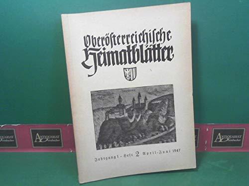 Oberösterreichische Heimatblätter. 1.Jahrgang, 1947, Heft 2.