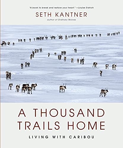 A Thousand Trails Home: Living with Caribou (English Edition)