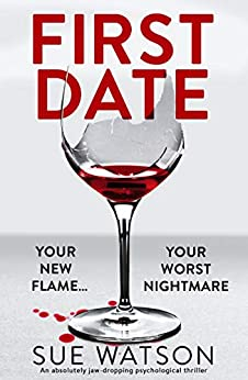 First Date: An absolutely jaw-dropping psychological thriller by [Sue Watson]