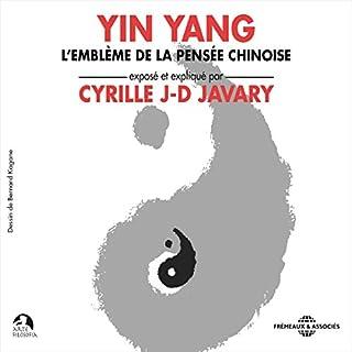 Couverture de Yin Yang : L'emblème de la pensée chinoise