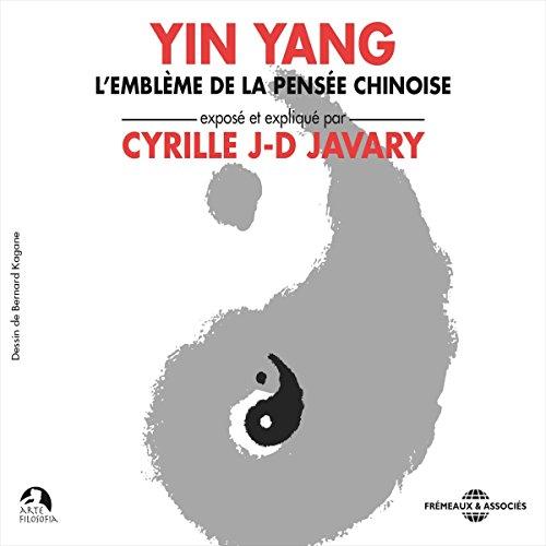 Yin Yang : L'emblème de la pensée chinoise audiobook cover art