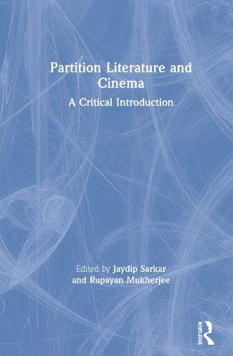 Partition Literature and Cinema: A Critical Introduction